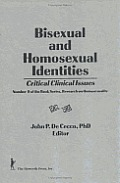 Bisexual and Homosexual Identities Critical Clinical Issues