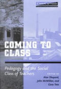 Coming to Class: Pedagogy and the Social Class of Teachers