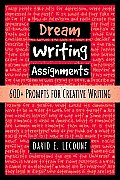 Dream Writing Assignments: 600+ Prompts for Creative Writing