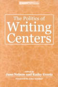The Politics of Writing Centers (Great Illustrated Classics)