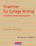 Grammar for College Writing: Sentence-composing Approach (10 Edition)