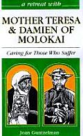 Mother Teresa & Damien of Molokai Caring for Those Who Suffer