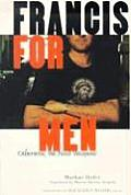 Francis For Men Otherwise We Need Wea
