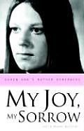 My Joy, My Sorrow: Karen Ann's Mother Remembers