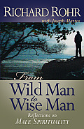 From Wild Man To Wise Man : Reflections on Male Spirituality (05 Edition)