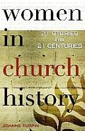Women in Church History: 21 Stories for 21 Centuries