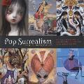 Pop Surrealism Rise Of Underground Art