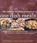 One Dish Meals Flavorful Single Dish Meals from the Worlds Premier Culinary College