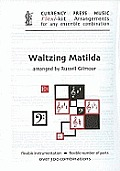 Waltzing Matilda: Flexi-kit Arrangements for Any Ensemble Combination