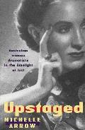 Upstaged: Australian Women Dramatists in the Limelight At Last