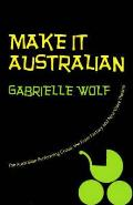 Make It Australian: the Apg, the Pram Factory and New Wave Theatre