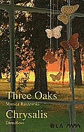 Three Oaks / Chrysalis