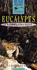 Eucalypts: A Bushwalker's Guide from Newcastle to Wollongong