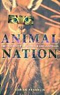 Animal Nation The True Story of Animals & Australia