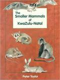 The Smaller Mammals of KwaZulu-Natal