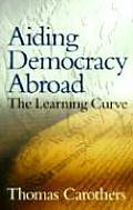 Aiding Democracy Abroad: The Learning Curve