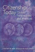 Citizenship Today: Global Perspectives and Practices