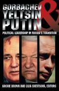 Gorbachev, Yeltsin, & Putin: Political Leadership in Russia's Transition (Carnegie Endowment Series)