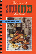 Complete Sourdough Cookbook for Camp Trail & Kitchen Authentic & Original Sourdough Recipes from the Old West