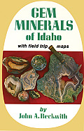 Gem Minerals Of Idaho With Field Trip Maps