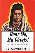 Hear Me My Chiefs Nez Perce History & Legend