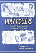 Holy Rollers Murder & Madness in Oregons Love Cult