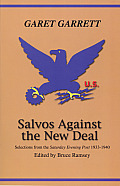 Salvos Against the New Deal: Selections from the Saturday Evening Post 1933-1940