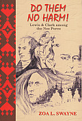 Do Them No Harm!: Lewis and Clark Among the Nez Perce (Lewis & Clark Expedition) Cover