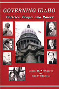 Governing Idaho : Politics, People, and Power (05 Edition)