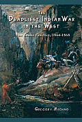 Deadliest Indian War in the West The Snake Conflict 1864 1868