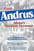 Cecil Andrus: Idaho's Greatest Governor by Chris Carlson