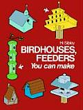 Birdhouses, Feeders You Can Make: Enrich, Extend, and Apply Learning (Project Books)