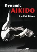 Dynamic Aikido (Bushido--The Way of the Warrior) Cover