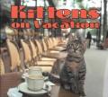 Kittens On Vacation