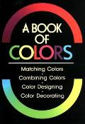 Book of Colors: Matching Colors, Combining Colors, Color Designing, Color Decorating Cover