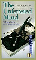 Unfettered Mind Writings of the Zen Master to the Sword Master
