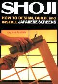 Shoji How to Design Build & Install Japanese Screens