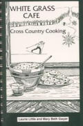 White Grass Cafe Cross Country Cooking