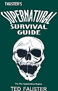 Fauster's Supernatural Survival Guide for the Appalachian Region