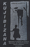 Kujibizana: Questions of Language and Power in Nineteenth- And Twentieth-Century Poetry in Kishwahili