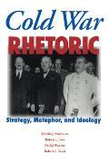 Cold War Rhetoric Strategy Metaphor & Ideology