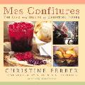 Mes Confitures The Jams & Jellies of Christine Ferber