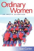 Ordinary Women: An Arctic Adventure