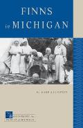 Finns In Michigan (Discovering The Peoples Of Michigan) by Gary Kaunonen