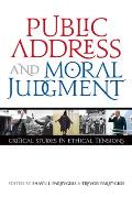Public Address and Moral Judgement: Critical Studies in Ethical Tensions