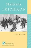 Haitians In Michigan (Discovering The Peoples Of Michigan) by Michael D. Largey