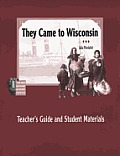 They Came to Wisconsin: Teacher's Guide and Student Materials