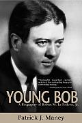Young Bob: A Biography of Robert M. La Follette, JR.