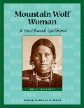 Mountain Wolf Woman: A Ho-Chunk Girlhood (Badger Biographies) Cover