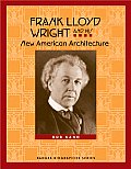 Frank Lloyd Wright and His New American Architecture (Badger Biographies)
